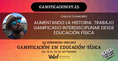 CARLOS CHAMORRO, GAMIFICAR LA HISTORIA AUMENTADA PROMOCION CONGRESO GAMIFICACION EF 2018